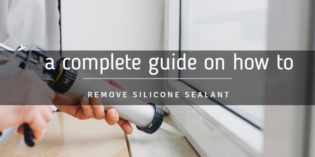 How To Remove Silicone Sealant From Multiple Surface